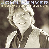 Reflections: Songs Of Love And Life by John Denver