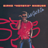Let's Get It On by Sipho Mabuse