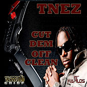Cut Dem Off Clean - Single by T'Nez