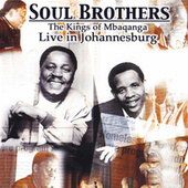 Kings of Mbaqanga - Live in Johannesburg (Live) by The Soul Brothers