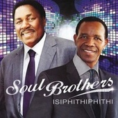 Isiphithiphithi by The Soul Brothers