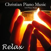 Christian Piano Music - Soft Piano Music -Relaxing Piano Music by Soft Piano Music