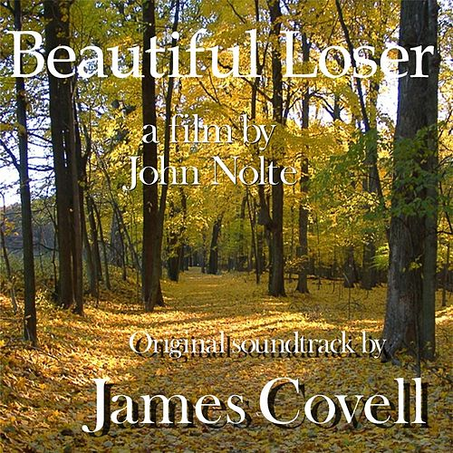 Beautiful Loser (Original Soundtrack) by James Covell