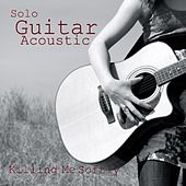 Solo Guitar - Acoustic Guitar Songs - Killing Me Softly by Acoustic Guitar Songs