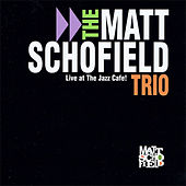 Live at the Jazz Cafe by Matt Schofield