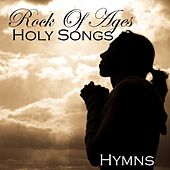 Rock of Ages - Holy Songs - Hymns by Hymns