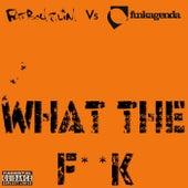 What the F**k (Funkagenda, Kim Fai Maxie Devine and Veerus Remixes) by Fatboy Slim