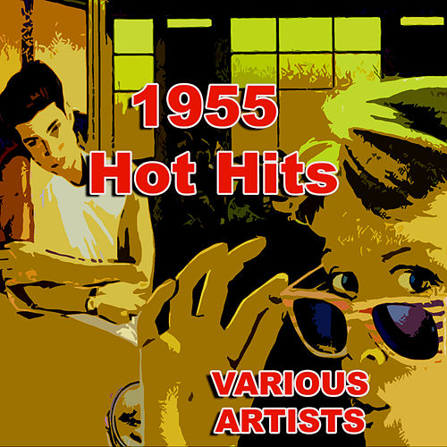 1955 Hot Hits by Various Artists
