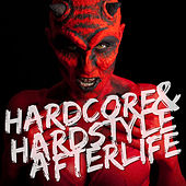 Hardcore & Hardstyle Afterlife by Various Artists