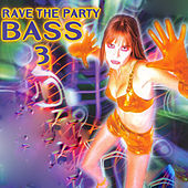 Rave the Party Bass, Vol. 3 by Various Artists