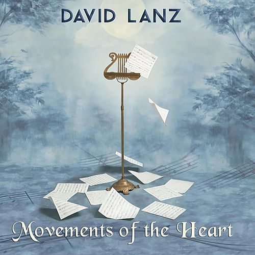 Movements Of The Heart by David Lanz