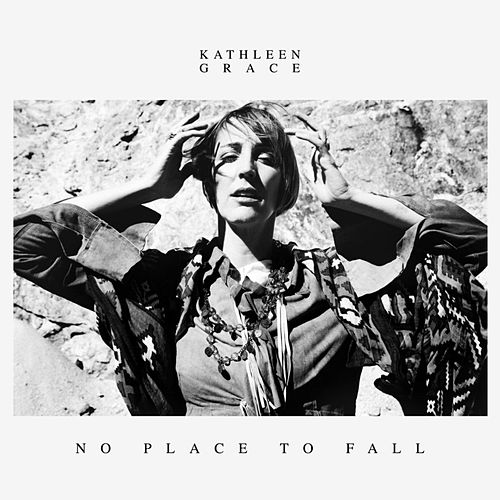 No Place to Fall by Kathleen Grace