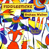 Fiddlesticks by Graham Walker