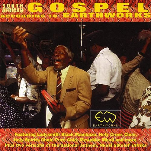 South African Gospel According To Earthworks by Various Artists