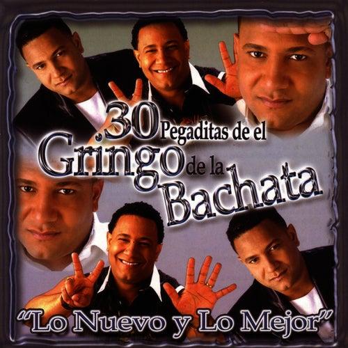 30 Pegaditas de el Gringo de la Bachata: Lo Nuevo Y Lo Mejor by El Gringo De La Bachata