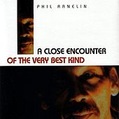 A Close Encounter Of The Very Best Kind by Phil Ranelin