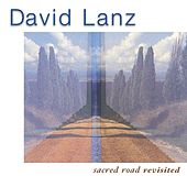 Sacred Road Revisited by David Lanz