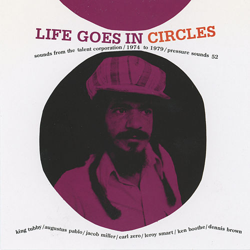 Life Goes In Circles: Sounds From The Talent Corporation / 1974 to 1979 by Various Artists