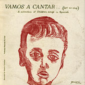 Vamos a Cantar: Let Us Sing: A Collection of Children's Songs in Spanish by Unspecified