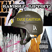 Take caution by Randolf Liftoff