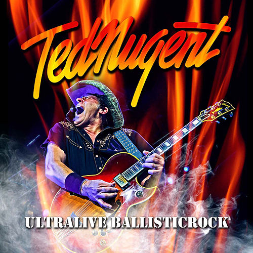 Ultralive Ballisticrock (Live) by Ted Nugent