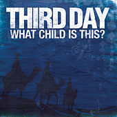 What Child Is This? by Third Day