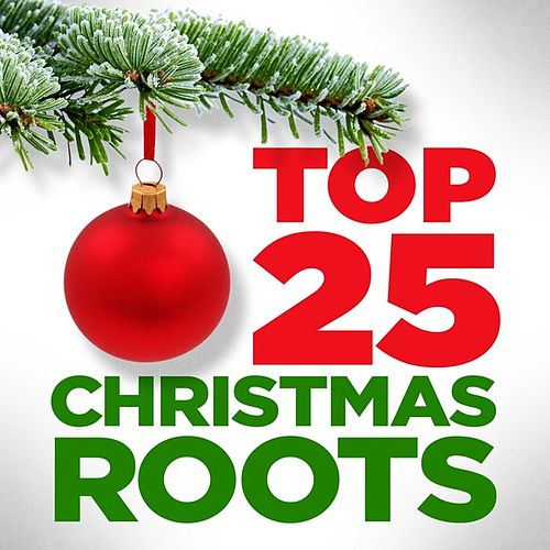 Top 25 Christmas - Roots by Various Artists