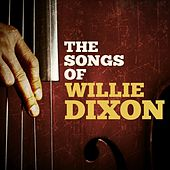 The Songs of Willie Dixon by Various Artists