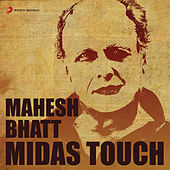 Mahesh Bhatt: Midas Touch by Various Artists
