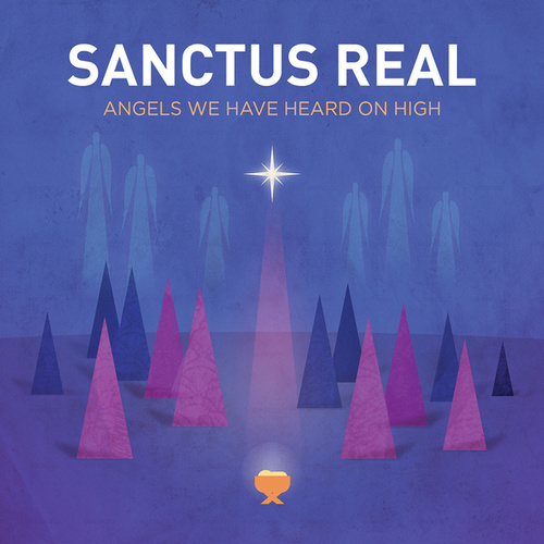 Angels We Have Heard On High von Sanctus Real