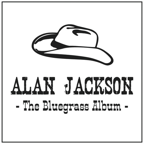 The Bluegrass Album by Alan Jackson