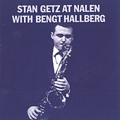 At Nalen With Bengt Hallberg by Stan Getz