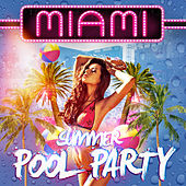 Miami Summer Pool Party by Various Artists
