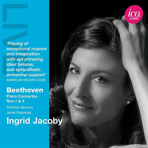 Beethoven: Piano Concertos Nos. 1 & 3 by Ingrid Jacoby
