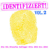 Identifiziert! - Die XXL Discofox Schlager Hits 2013 bis 2014, Vol. 2 by Various Artists