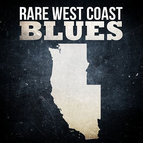 Rare West Coast Blues by Various Artists