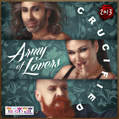 Crucified 2013 by Army of Lovers