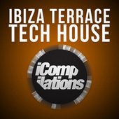 Ibiza Terrace Tech House by Various Artists