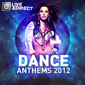 Dance Anthems 2012 by Various Artists