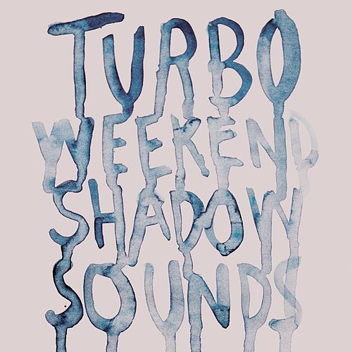 Shadow Sounds by Turboweekend