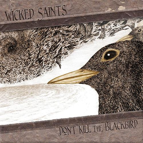 Don't Kill the Blackbird by Wicked Saints