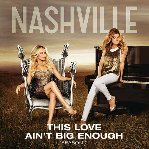 This Love Ain't Big Enough by Nashville Cast