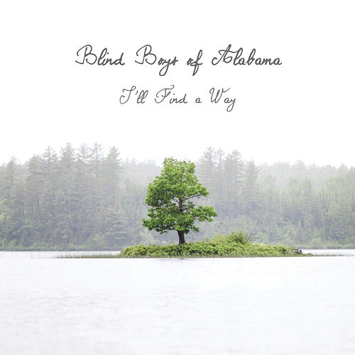 I'll Find a Way by The Blind Boys Of Alabama
