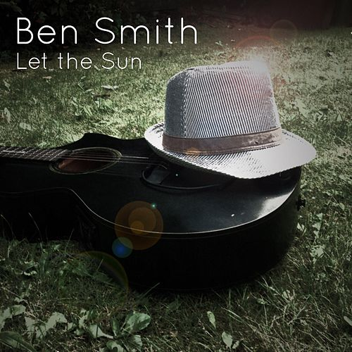 Let the Sun by Ben Smith