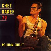 Round' Midnight 79 (Recorded in London, 1979) by Chet Baker