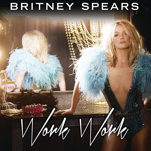 Work B**ch by Britney Spears