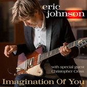 Imagination Of You by Eric Johnson