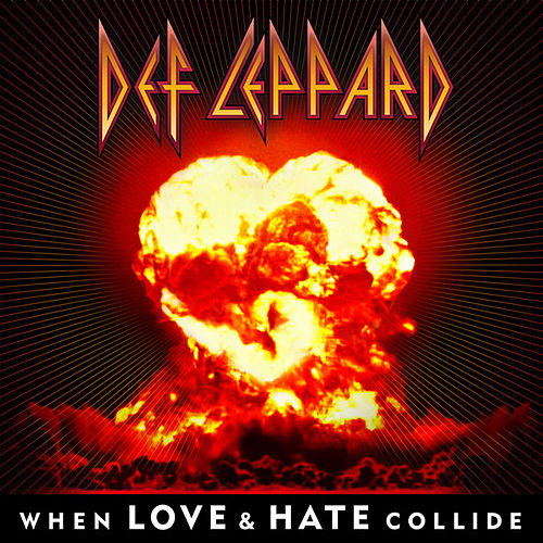 When Love & Hate Collide - Single by Def Leppard