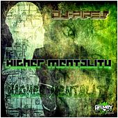 Higher Mentality by Dj-Pipes