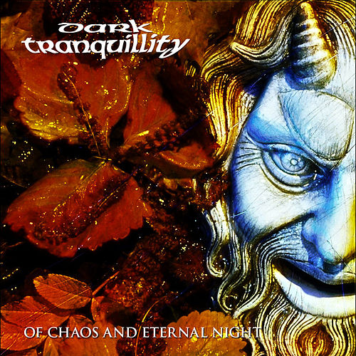 Of Chaos and Eternal Night by Dark Tranquillity
